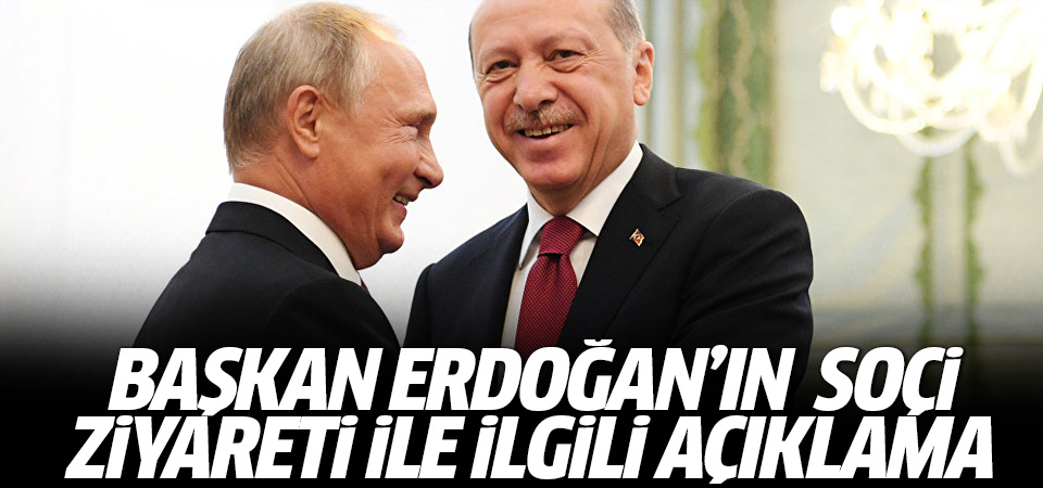 Cumhurbaşkanlığı'ndan Erdoğan'ın Soçi ziyaretiyle ilgili açıklama