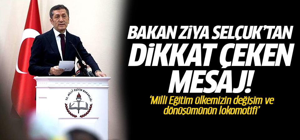 Milli Eğitim Bakanı Ziya Selçuk'tan dikkat çeken mesaj