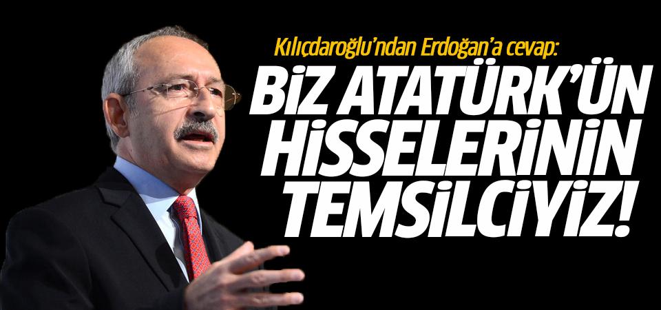 Kılıçdaroğlu'ndan Erdoğan'a cevap: Biz Atatürk'ün hisselerinin temsilciyiz