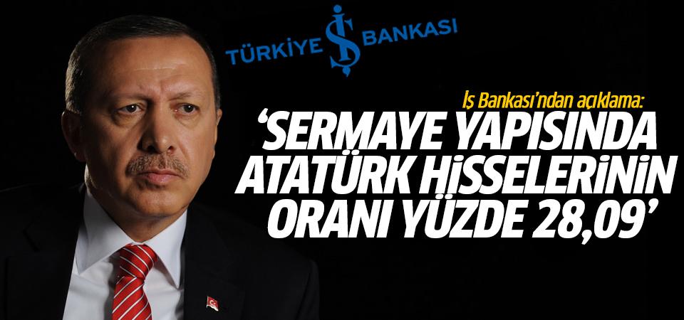 İş Bankası'ndan açıklama: Sermaye yapısında Atatürk hisselerinin oranı yüzde 28,09