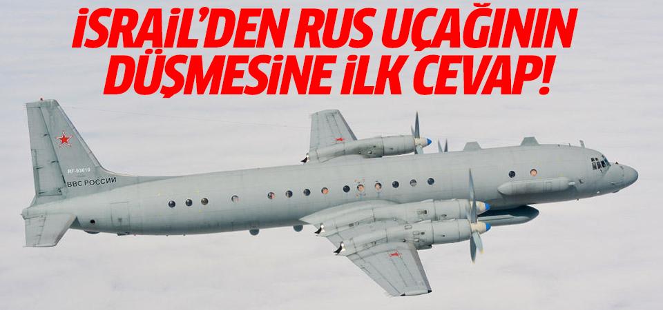 İsrail'den Rus uçağının düşmesine ilk cevap!