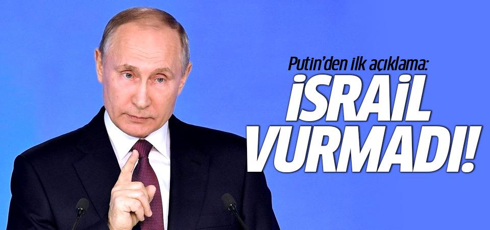 Putin'den ilk açıklama: İsrail vurmadı!