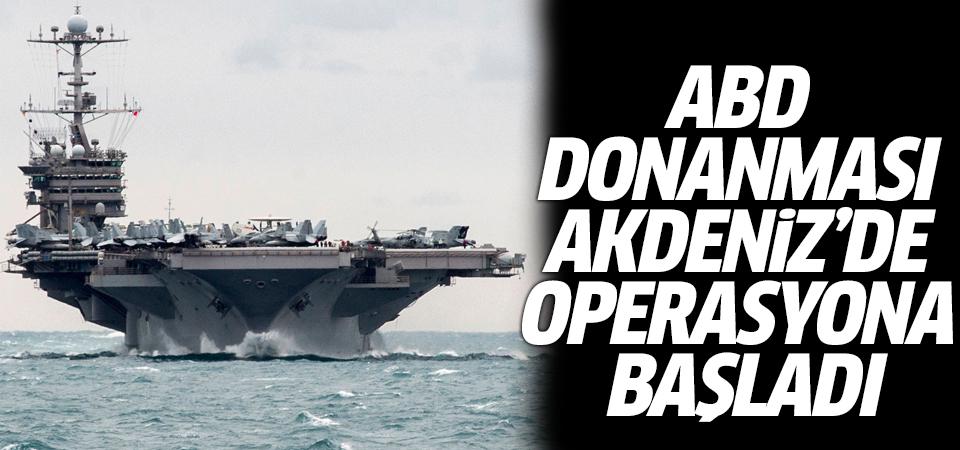ABD Donanması Akdeniz'de operasyona başladı