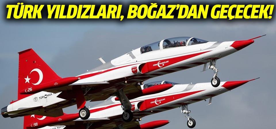 Türk Yıldızları, Boğaz'dan geçecek!
