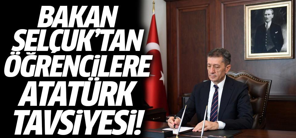 Bakan Ziya Selçuk'tan öğrencilere Atatürk tavsiyesi!