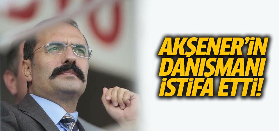 Akşener'in danışmanı istifa etti