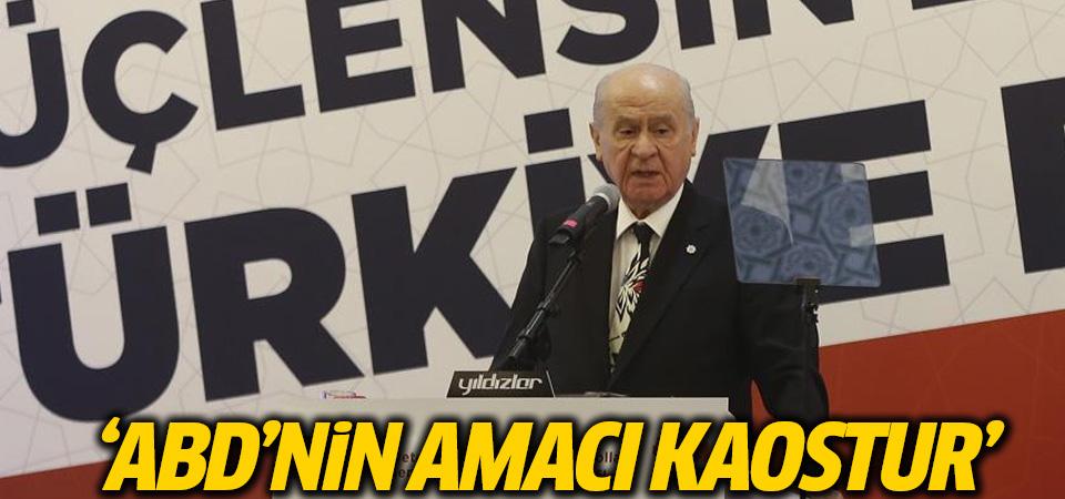 MHP Genel Başkanı Bahçeli: ABD'nin amacı kaostur