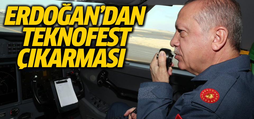 Erdoğan'dan TEKNOFEST çıkarması
