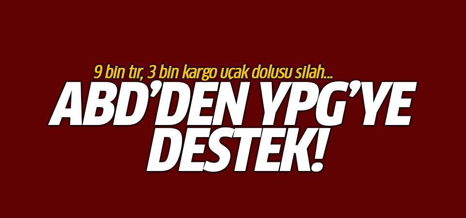 ABD'den YPG'ye destek! 9 bin tır, 3 bin kargo uçak dolusu silah...