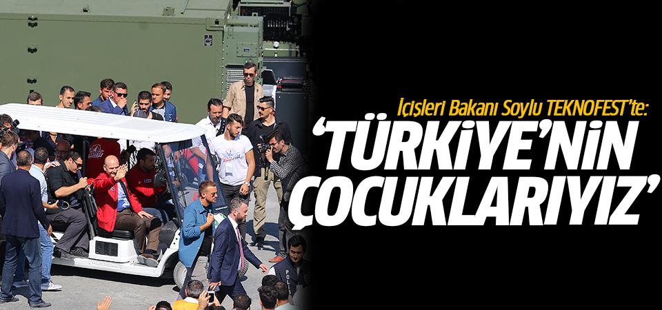 İçişleri Bakanı Soylu TEKNOFEST'te: Türkiye'nin çocuklarıyız