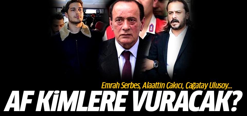 Af kimlere vuracak? Emrah Serbes, Alaattin Çakıcı, Çağatay Ulusoy...