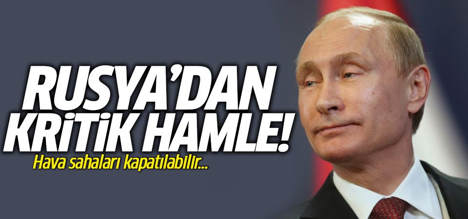Rusya'dan kritik hamle! Hava sahaları kapatılabilir...