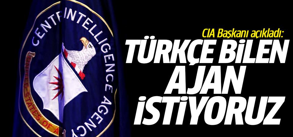 CIA Başkanı açıkladı: Türkçe bilen ajan istiyoruz