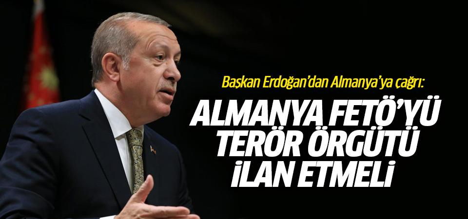 Erdoğan: Almanya FETÖ'yü terör örgütü ilan etmeli