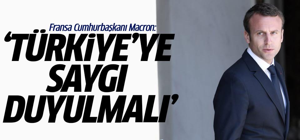 Fransa Cumhurbaşkanı Macron: Türkiye'ye saygı duyulmalı