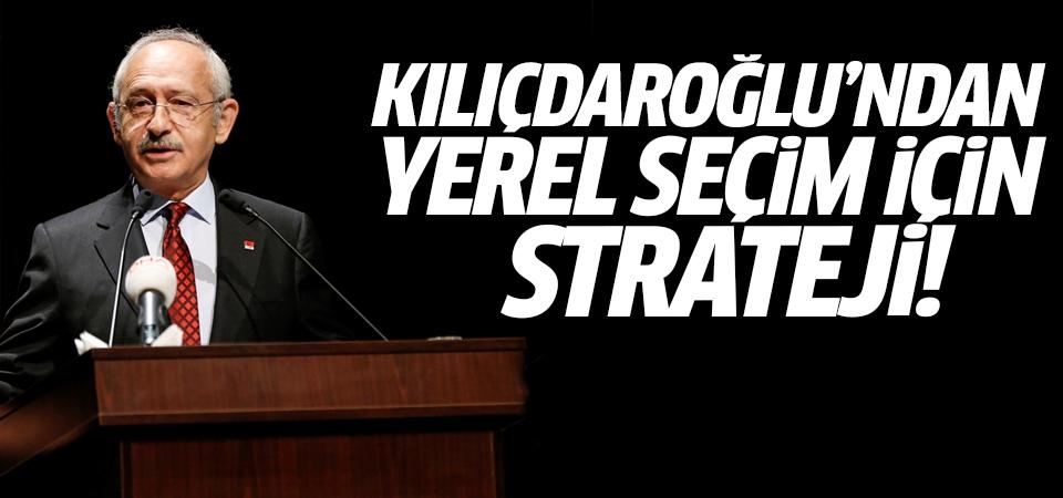 Kılıçdaroğlu'ndan yerel seçim için strateji!