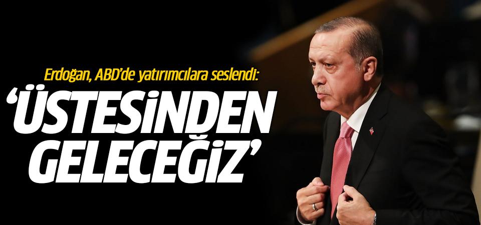 Cumhurbaşkanı Erdoğan: Üstesinden geleceğiz