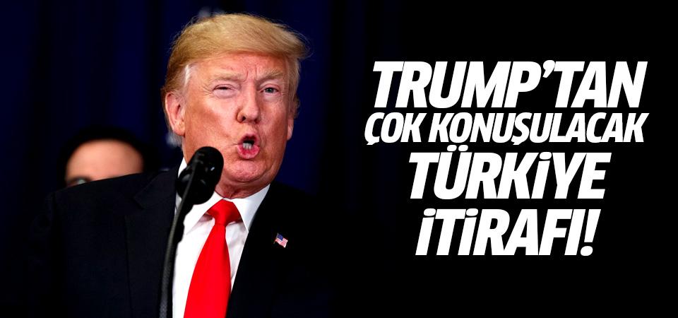 Trump'tan çok konuşulacak Türkiye itirafı