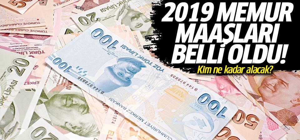 2019 memur maaşları belli oldu! Kim ne kadar alacak?