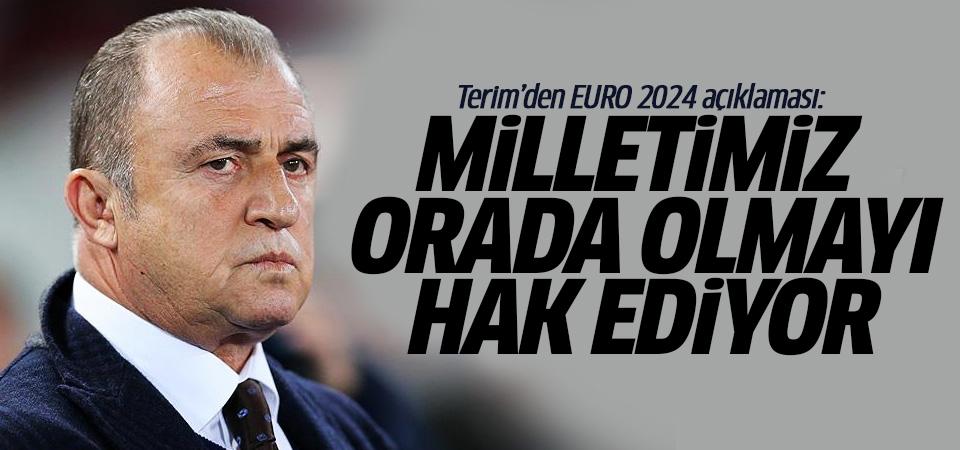 Terim'den EURO 2024 açıklaması: Milletimiz orada olmayı hak ediyor
