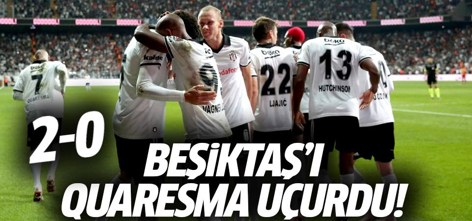 Beşiktaş'ı Quaresma uçurdu! 2-0