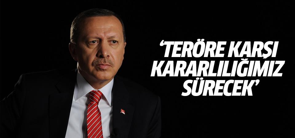 Cumhurbaşkanı Erdoğan: 'Teröre karşı kararlığımız sürecek'