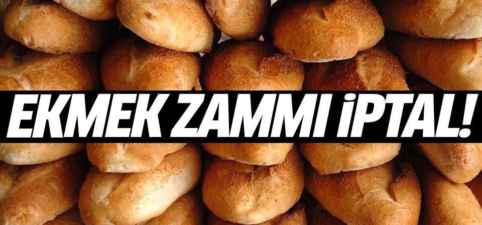 Ekmek zammı iptal!