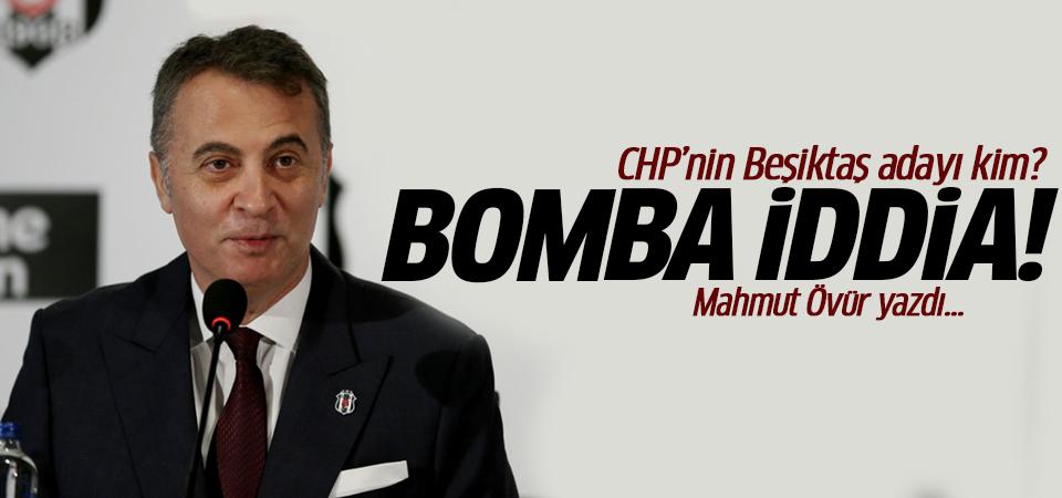 CHP'nin Beşiktaş adayı kim? Bomba iddia!