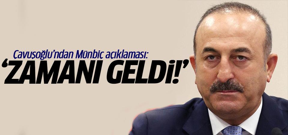 Çavuşoğlu'ndan Münbiç açıklaması: Zamanı geldi!