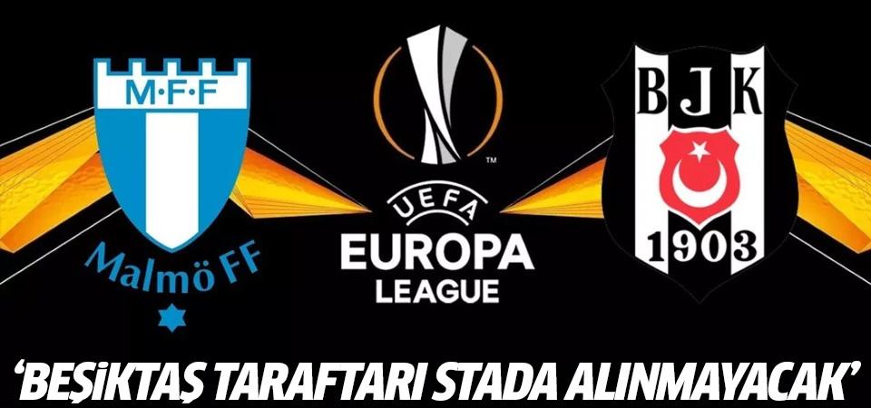 Malmö resmi sitesinden duyurdu: 'Beşiktaş taraftarı stada alınmayacak'
