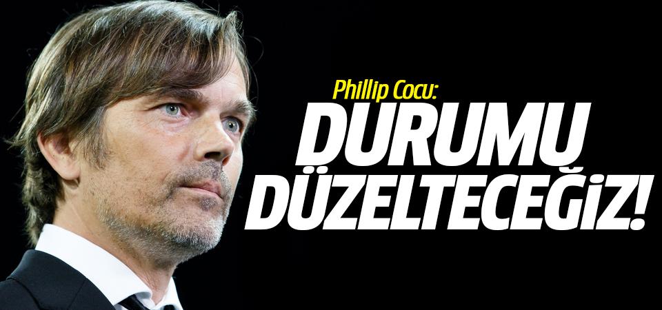 Phillip Cocu: Durumu düzelteceğiz