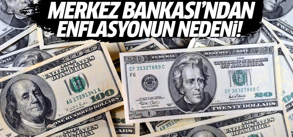 Merkez Bankası enflasyonun nedenini açıkladı