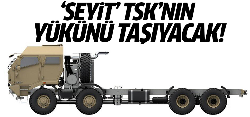 'Seyit' TSK'nın yükünü taşıyacak!