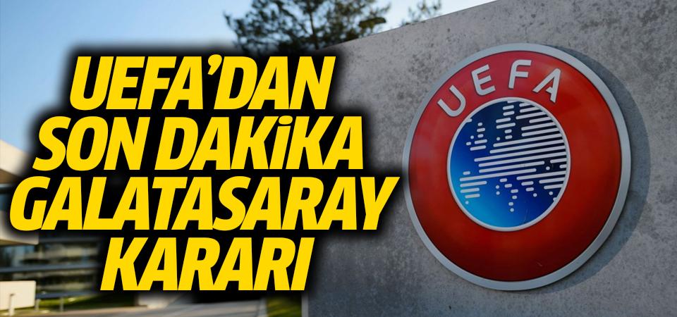 UEFA'dan son dakika Galatasaray kararı