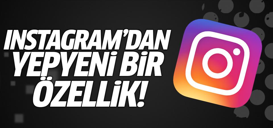 Instagram'dan yepyeni bir özellik!