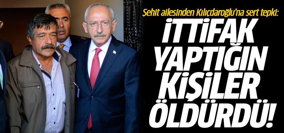Şehit ailesinden Kılıçdaroğlu'na sert tepki: İttifak yaptığın kişiler öldürdü!