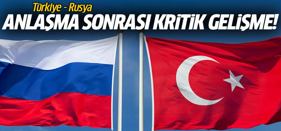 Türkiye-Rusya anlaşması sonrası kritik gelişme!