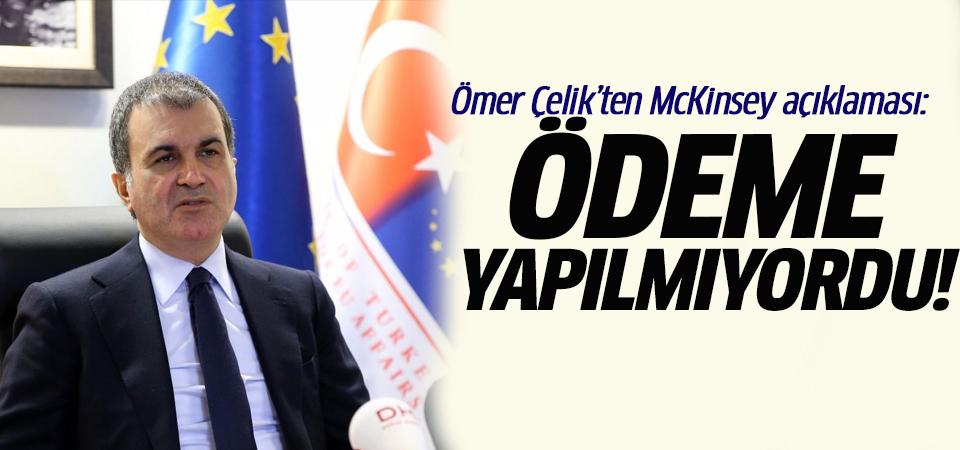 AK Parti Sözcüsü Çelik'ten McKinsey açıklaması: Ödeme yapılmıyordu!