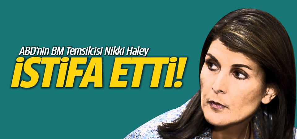 ABD'nin BM Temsilcisi Nikki Haley istifa etti