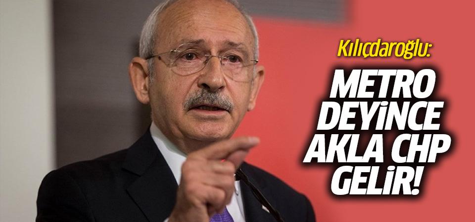 Kılıçdaroğlu: Hiçbir siyasal parti CHP'nin eline su dökemez, metro deyince akla CHP gelir