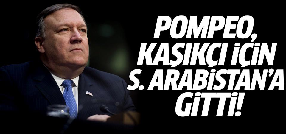 Pompeo, Kaşıkçı için Suudi Arabistan'a gitti