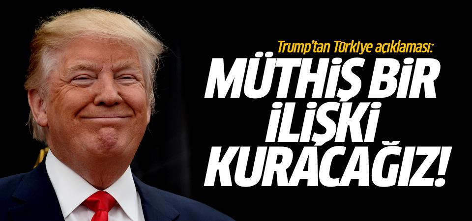Trump'tan Türkiye açıklaması: Müthiş bir ilişki kuracağız!