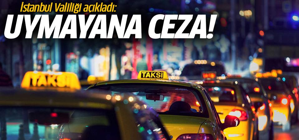 İstanbul Valiliği açıkladı: Uymayana ceza!