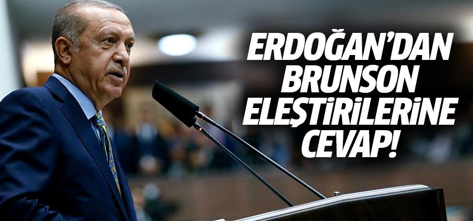 Erdoğan'dan Brunson eleştirilerine bomba cevap!