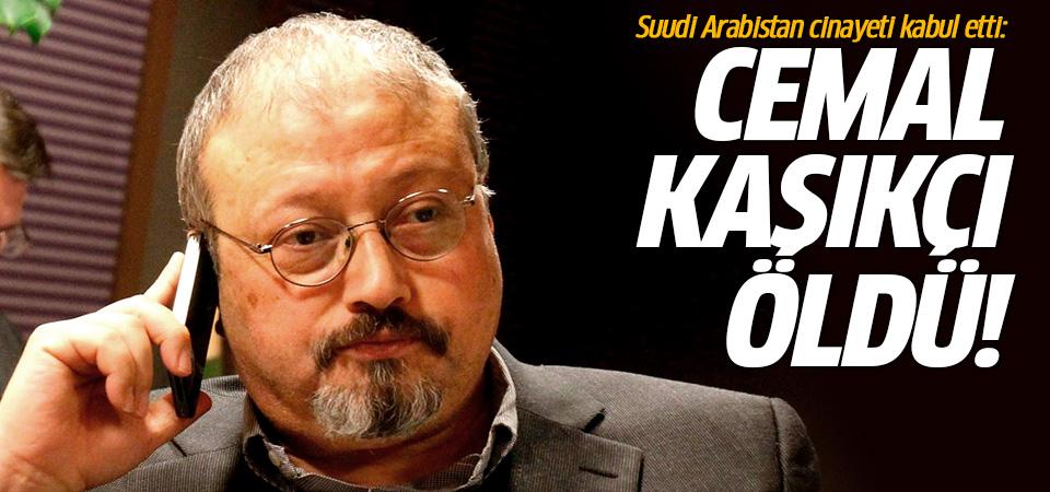 Suudi Arabistan itiraf etti: Cemal Kaşıkçı öldü!