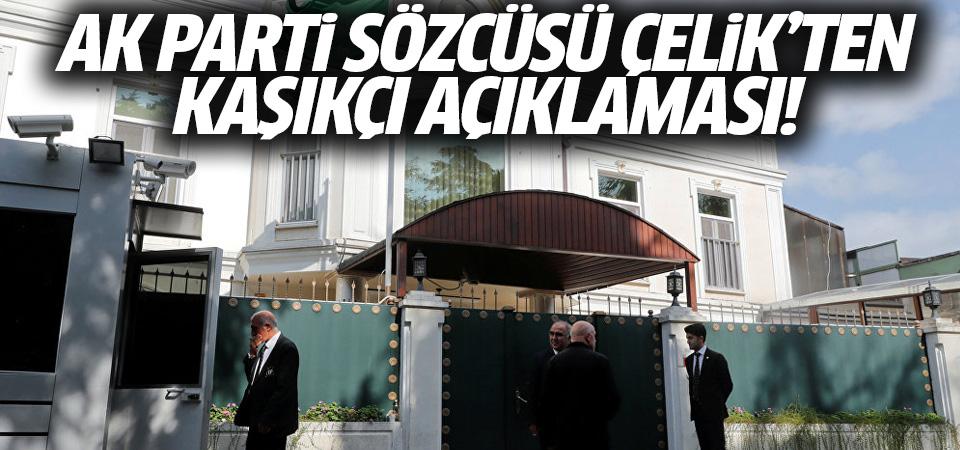 AK Parti Sözcüsü Çelik'ten Kaşıkçı açıklaması