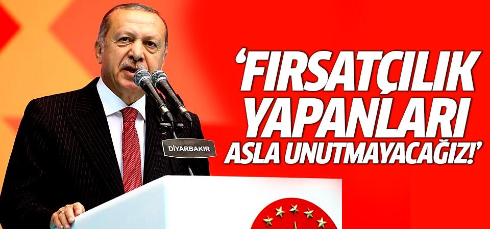 Başkan Erdoğan: Onları asla unutmayacağız