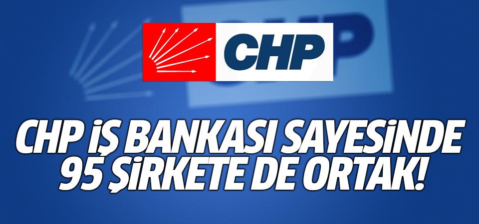 CHP İş Bankası sayesinde 95 şirkete de ortak!