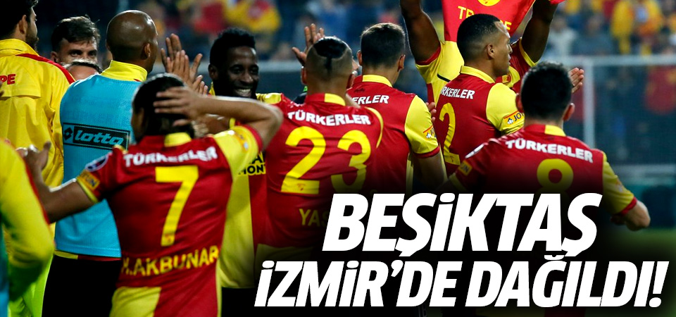 Beşiktaş İzmir'de dağıldı! 2-0