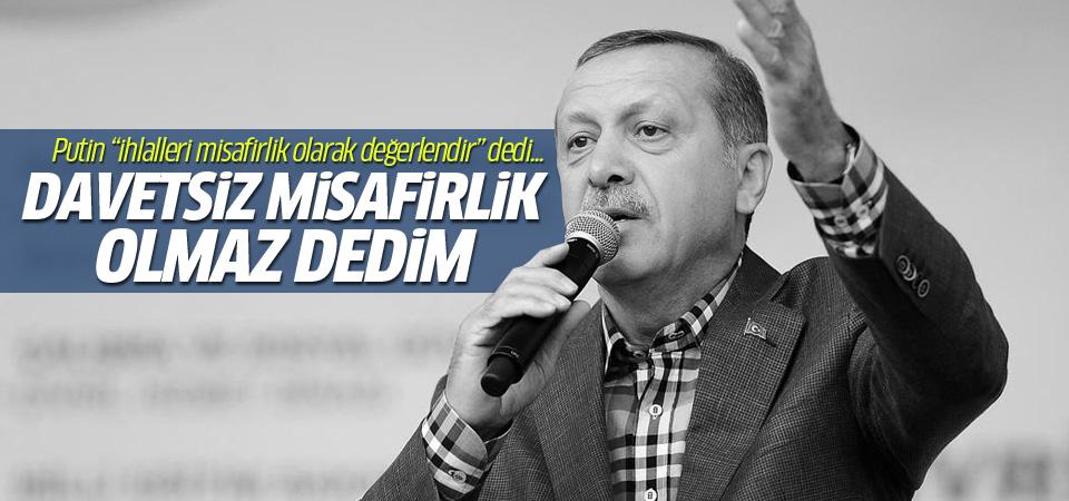 Erdoğan'dan sınır ihlalleri açıklaması